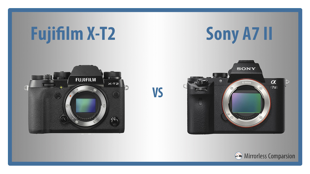 The 10 Main Differences Between the Fujifilm X-T2 and Sony A7 II
