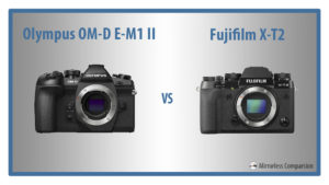 The 10 Main Differences Between the Olympus OM-D E-M1 II and Fujifilm X-T2