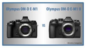 olympus omd em1 vs omd em1 ii