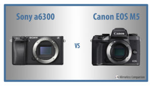 sony a6300 vs canon dos m5