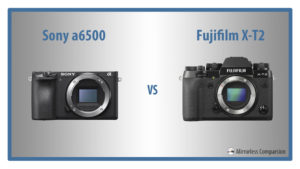 10 Main Differences Between the Sony a6500 and Fujifilm X-T2