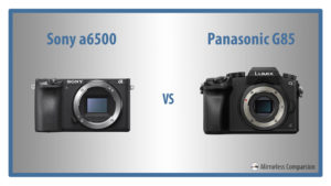 sony a6500 vs panasonic g85