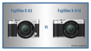 The 8 Main Differences Between the Fujifilm X-A3 and X-A10