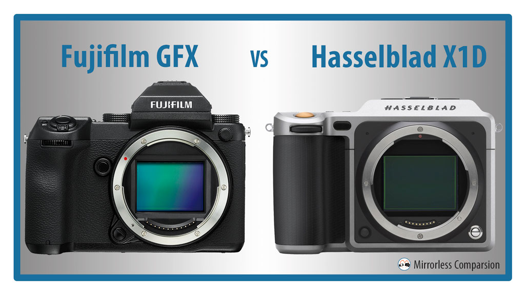 10 Main Differences Between the Fujifilm GFX and Hasselblad X1D