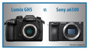 10 Main Differences Between the Panasonic GH5 and Sony a6500