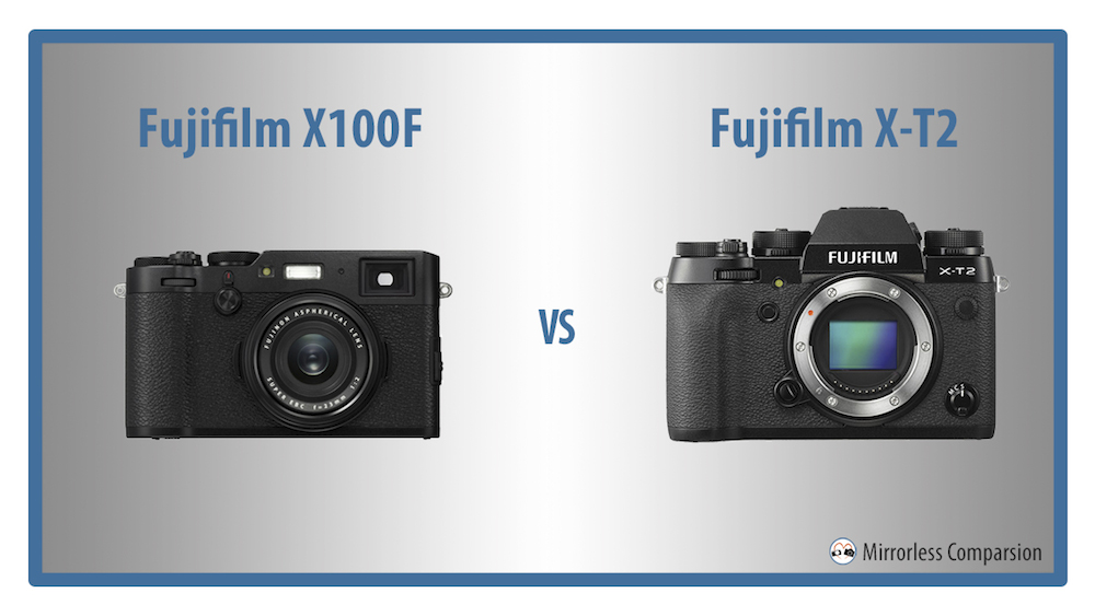 The 10 Main Differences Between the Fujifilm X100F and X-T2