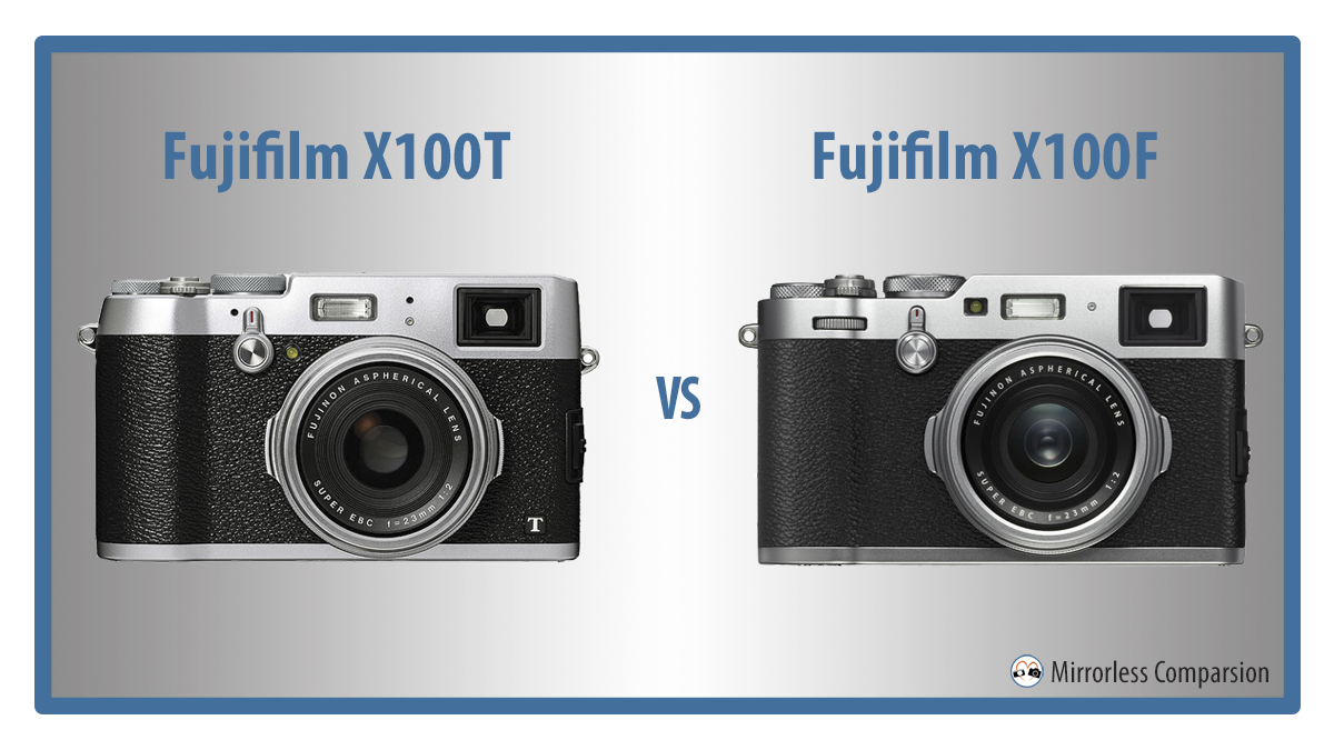 The 10 Main Differences Between the Fujifilm X100T and X100F