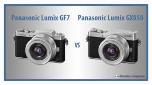 10 Main Differences Between the Panasonic GF7 and GX850 (GF7 vs. GX800)