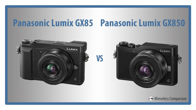 panasonic gx85 vs gx850