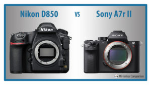 The 10 Main Differences Between the Nikon D850 and Sony A7rII
