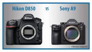 The 10 Main Differences Between the Nikon D850 and Sony A9