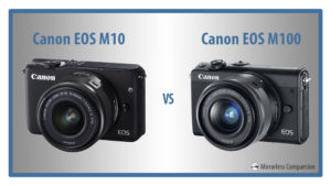 The 10 Main Differences Between the Canon EOS M10 and M100