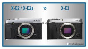 Fujifilm X-E2 / X-E2s vs. X-E3 – The 10 Main Differences