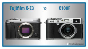The 10 Main Differences Between the Fujifilm X-E3 and X100F