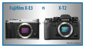 The 10 Main Differences Between the Fujifilm X-E3 and X-T2