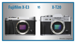 The 10 Main Differences Between the Fujifilm X-E3 and X-T20