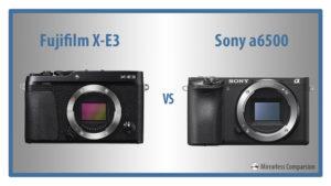 fuji xe3 vs sony a6500