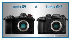 Panasonic Lumix G9 vs GH5 – The 10 Main Differences