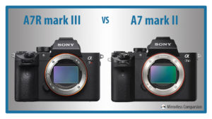 The 10 Main Differences Between the Sony A7rIII and A7II