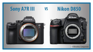 Sony A7r mark III vs Nikon D850 – The 10 Main Differences