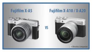 Fujifilm X-A5 vs. X-A10 / X-A20 – The 10 Main Differences