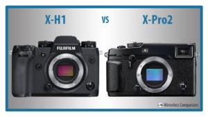 Fujifilm X-H1 vs X-Pro2 – The 10 Main Differences