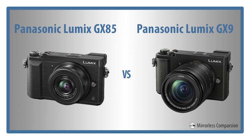 Panasonic Lumix GX85 vs GX9 (GX80 vs GX9) – The 10 Main Differences