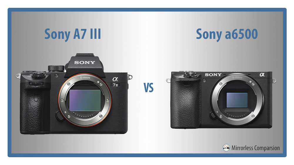 sony a7iii vs a6500 featured image