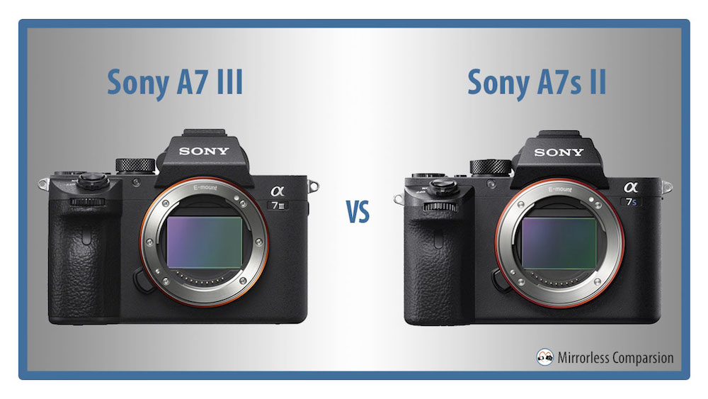 Sony A7 Iii Vs A7s Ii The 10 Main Differences