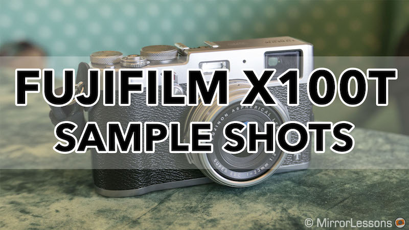Gallery of Fujifilm X100T Sample Photos (RAW & SOOC JPGs)
