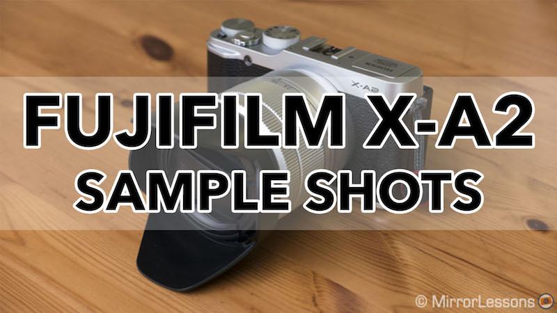 fujifilm xa2 sample images