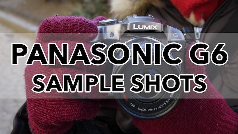 panasonic g6 sample images