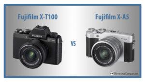 Fujifilm X-T100 vs X-A5 – The 10 Main Differences