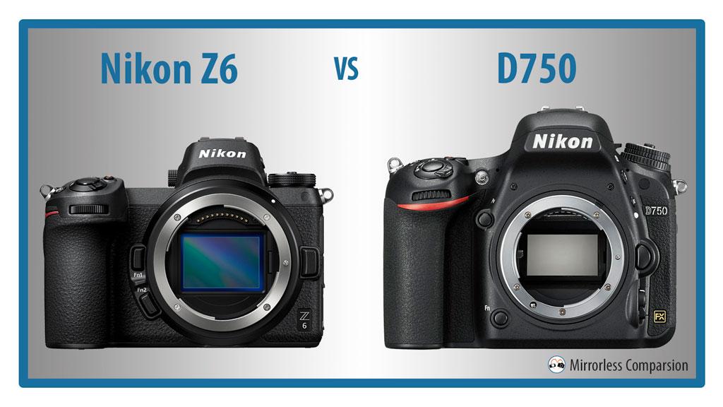 Nikon Z6 vs D750 – The 10 Main Differences