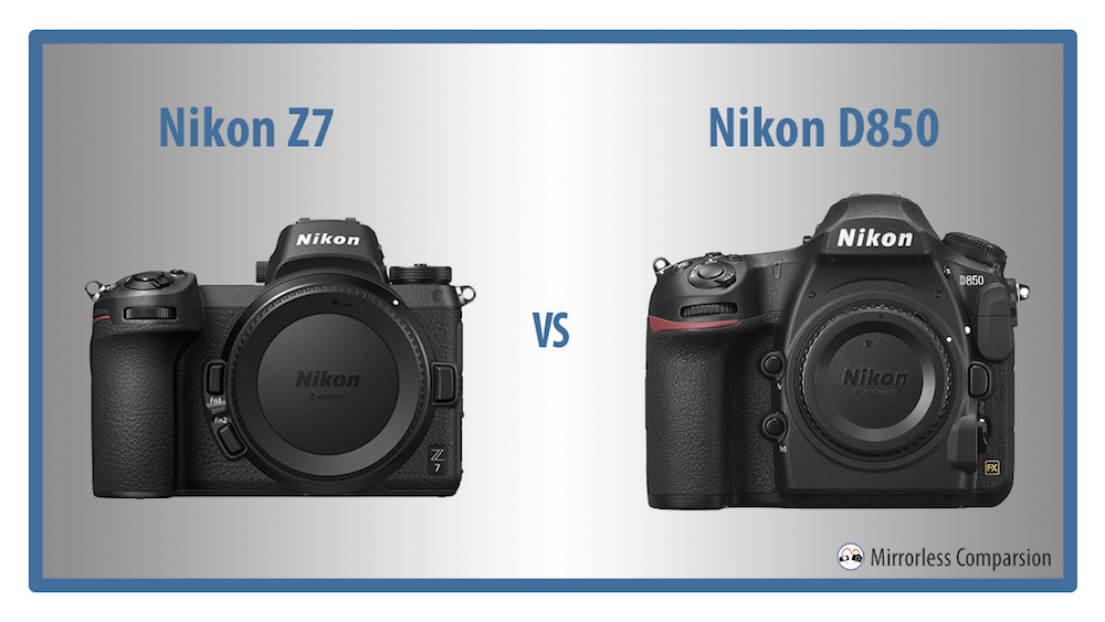 Nikon Z7 vs D850 – The 10 Main Differences