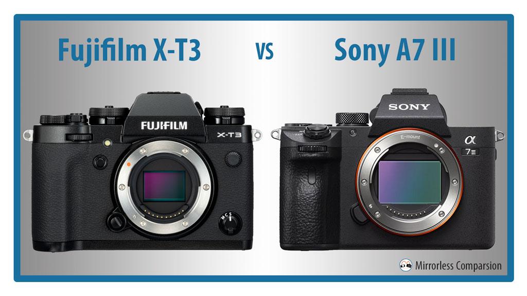 Fujifilm X-T3 vs Sony A7 III – The 10 Main Differences