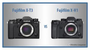 Fujifilm X-T3 vs X-H1 – The 10 Main Differences
