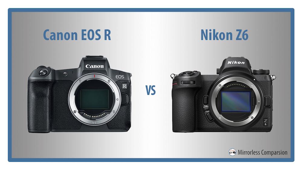 Canon Eos R Vs Nikon Z6 The 10 Main Differences