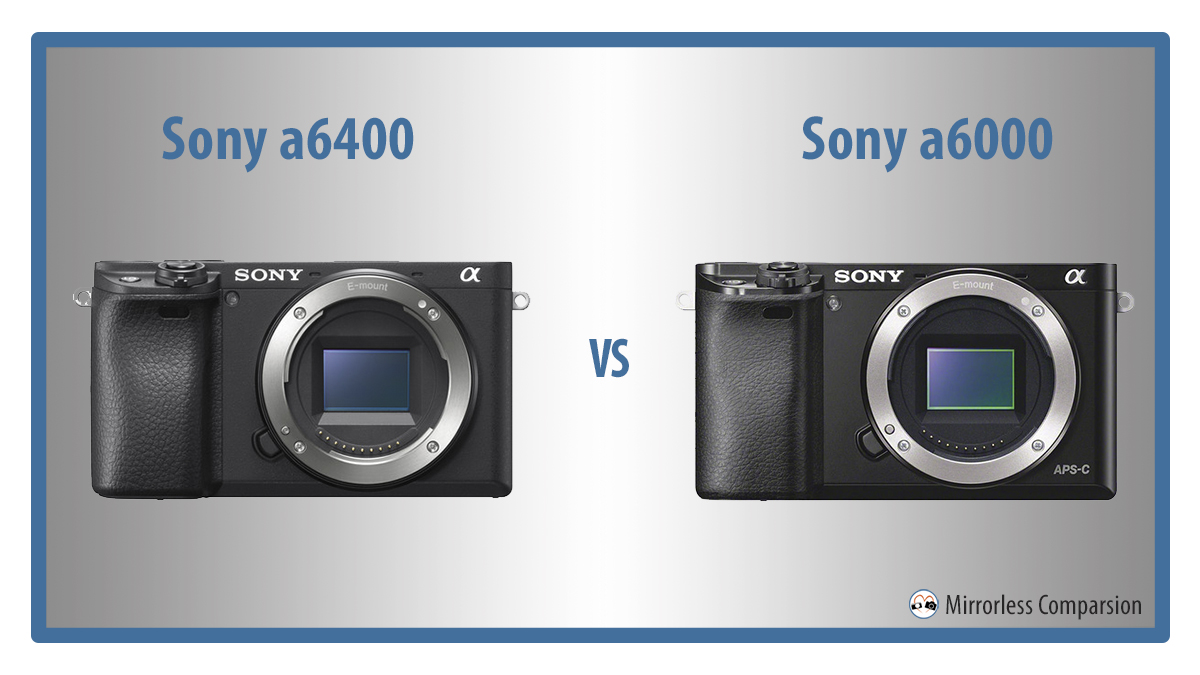 sony a6000 vs a6400