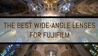 best wide angle lenses fujifilm xt3