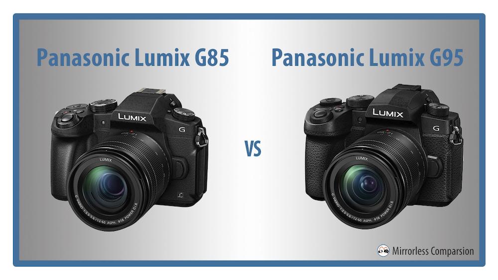 panasonic lumix g85 vs g95