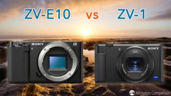 Sony ZV-E10 vs ZV-1 – The 10 main differences