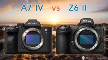 Sony A7 IV vs Nikon Z6 II – The 10 main differences