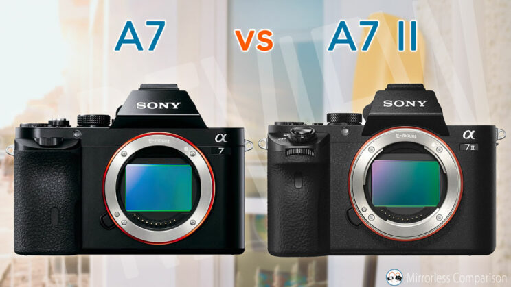 Sony A7 and A7 II side by side with the title of the article
